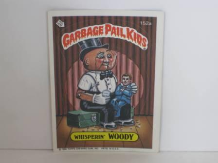 152a Whisperin WOODY 1986 Topps Garbage Pail Kids Card