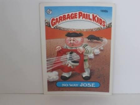 166b No Way JOSE 1986 Topps Garbage Pail Kids Card