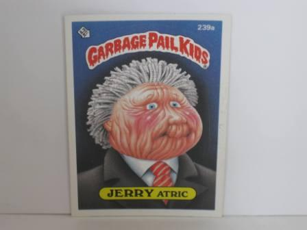 239a JERRY Atric 1986 Topps Garbage Pail Kids Card